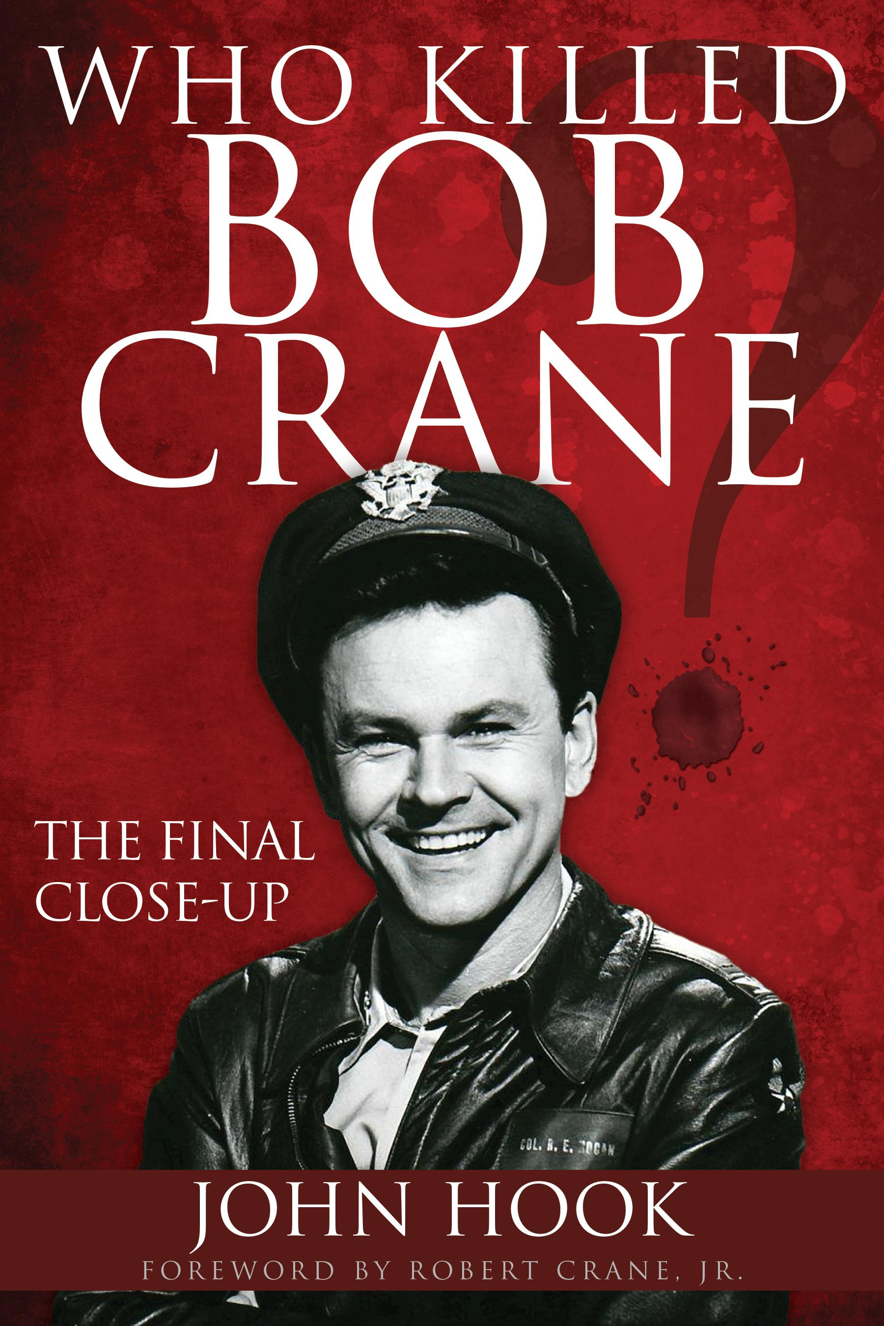 Who Killed Bob Crane? By John Hook
